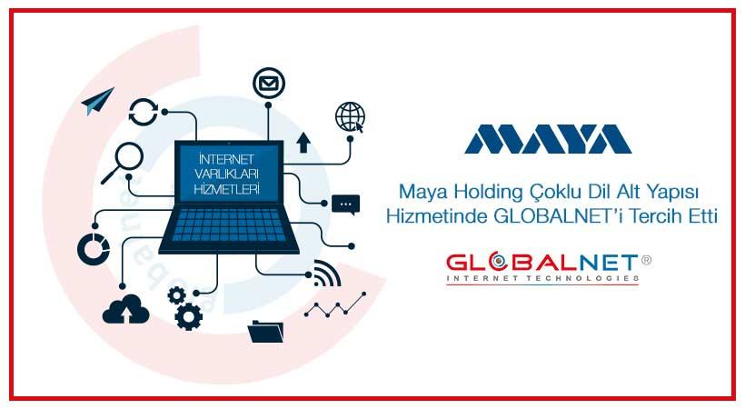 Photo of Maya Holding Çoklu Dil Alt Yapısı Hizmetinde GLOBALNET'i Tercih Etti
